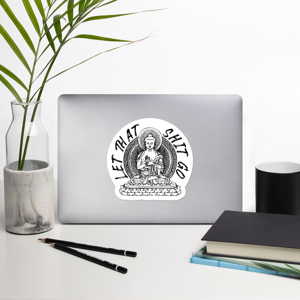 Let that shit go. Buddha sticker on a laptop