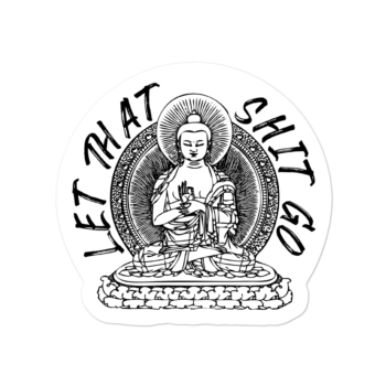 Let that shit go. Buddha sticker
